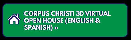 Corpus Christi 3D Virtual Open House (English & Spanish)